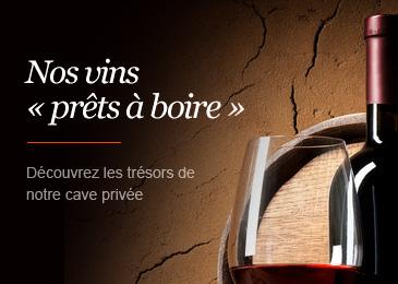 Nos vins « prêts à boire »